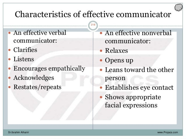 Characteristics of effective communicator  An effective verbal communicator:  Clarifies  Listens  Encourages empathica...