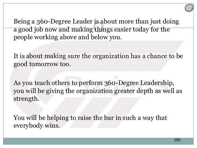 Being a 360-Degree Leader is about more than just doing a good job now and making things easier today for the people worki...