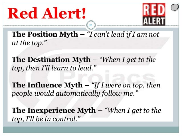 """32 The Position Myth – """"I can't lead if I am not at the top."""" The Destination Myth – """"When I get to the top, then I'll lea..."""