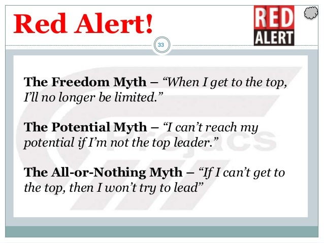 """33 The Freedom Myth – """"When I get to the top, I'll no longer be limited."""" The Potential Myth – """"I can't reach my potential..."""