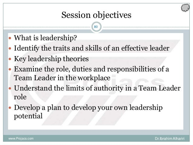 80 Session objectives  What is leadership?  Identify the traits and skills of an effective leader  Key leadership theor...