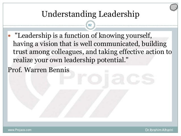 """82 Understanding Leadership  """"Leadership is a function of knowing yourself, having a vision that is well communicated, bu..."""