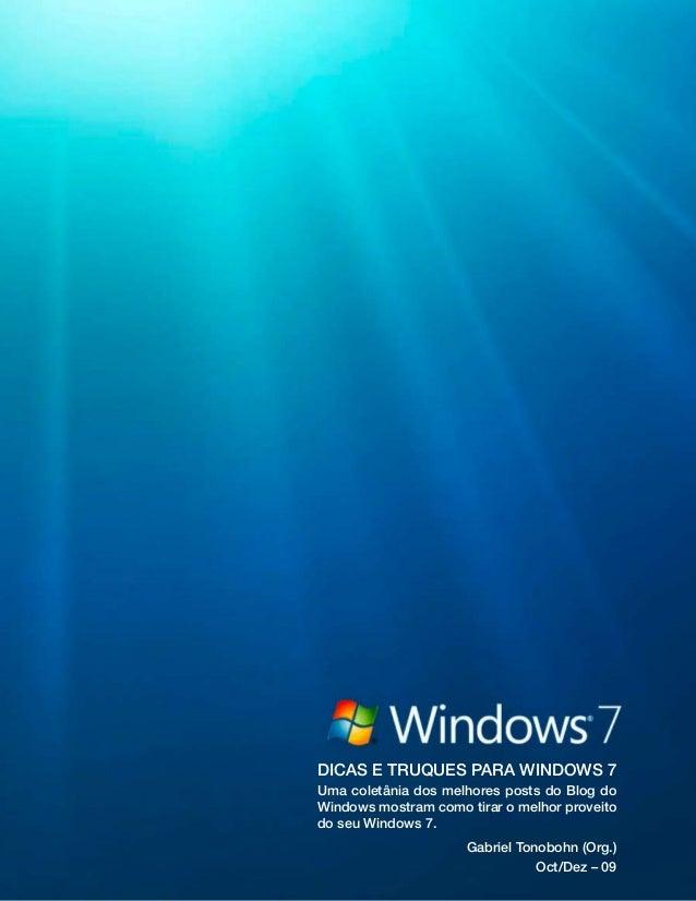 dicas e truques para windows 7 Uma coletânia dos melhores posts do Blog do Windows mostram como tirar o melhor proveito do...