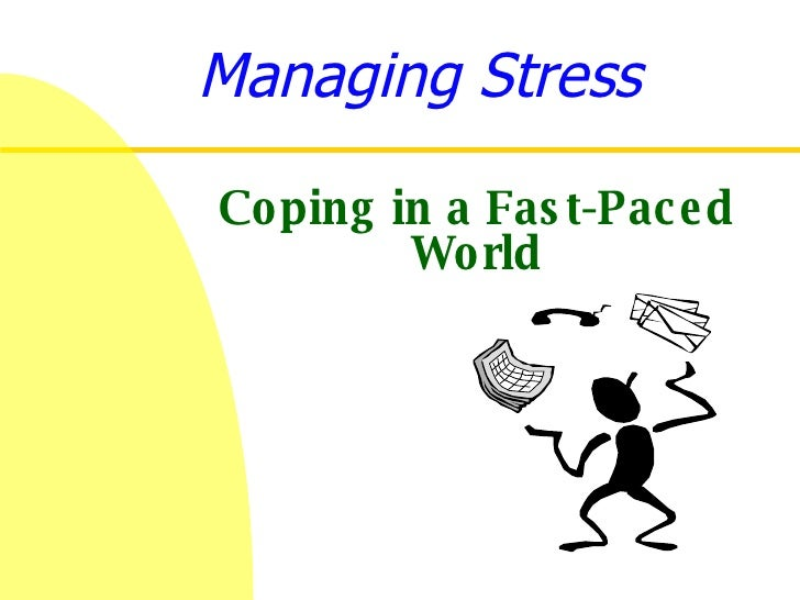 Managing Stress Coping in a Fast-Paced World