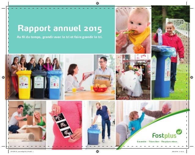 Rapport annuel 2015 Au fil du temps, grandir avec le tri et faire grandir le tri. Ensemble > Trions bien > Recyclons mieux...