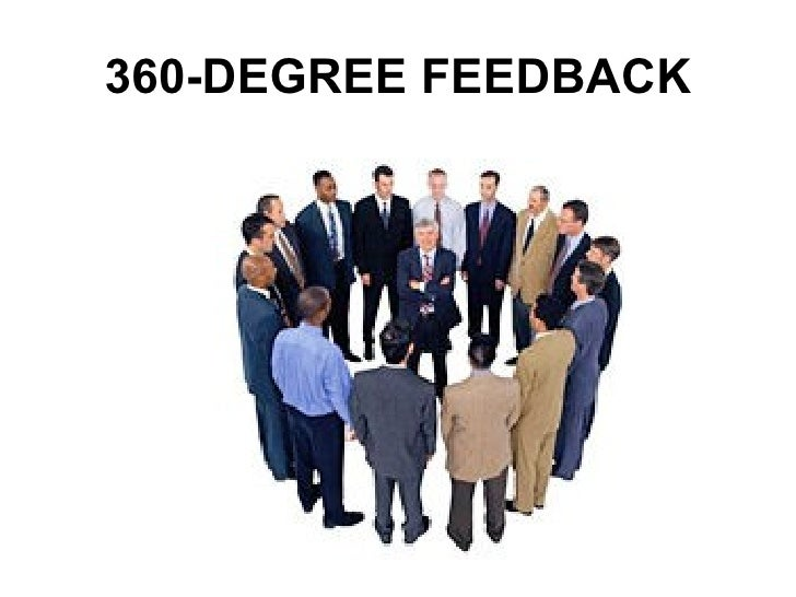 360 degree feedback 360 degree performance appraisal the 360 evaluation feedback method was first used by the german army in the 1940s the 360 method provides each employee the opportunity to receive performance feedback from his or her supervisor, peers, staff members, coworkers and customers.