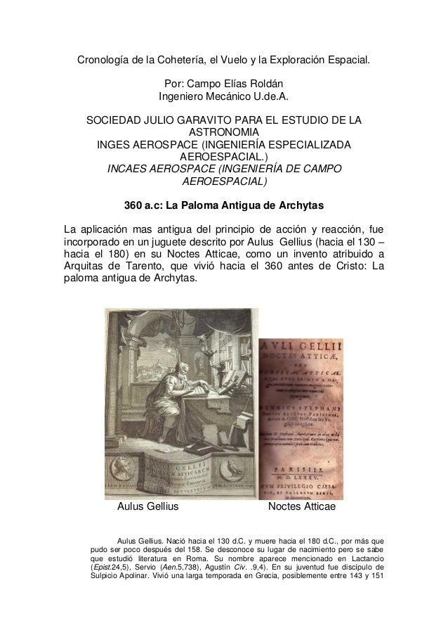 Cronología de la Cohetería, el Vuelo y la Exploración Espacial. Por: Campo Elías Roldán Ingeniero Mecánico U.de.A. SOCIEDA...