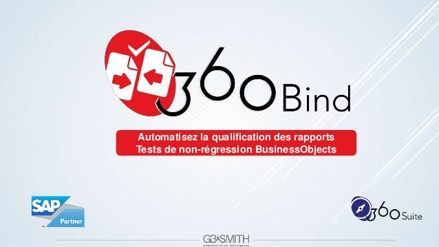 Automatisez la qualification des rapports Tests de non-régression BusinessObjects