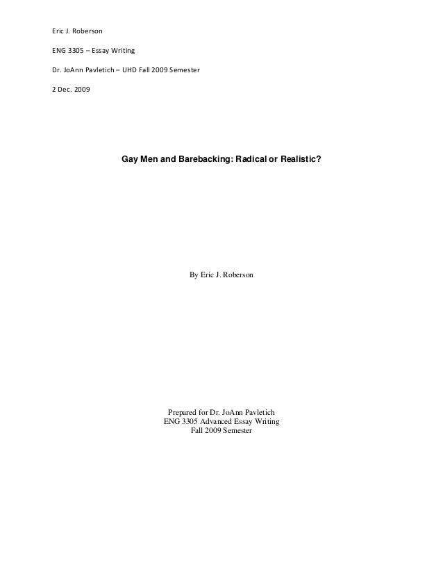 EricJ.Roberson    ENG3305–EssayWriting  Dr.JoAnnPavletich–UHDFall2009Semester  2Dec.2009   Gay ...