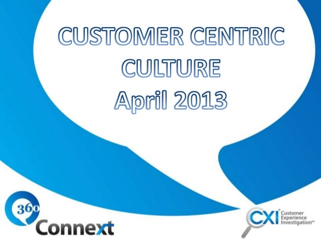 Does your internal culture resonateoutward to your customers?Customer Centric culture is akey part of delivering asuperior...