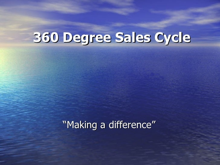 """"""" Making a difference"""" 360 Degree Sales Cycle"""