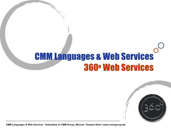 CMM Languages & Web Services 360 o  Web Services CMM Languages & Web Services - Subsidiary of CMM Group | Mrunal - Deepna ...