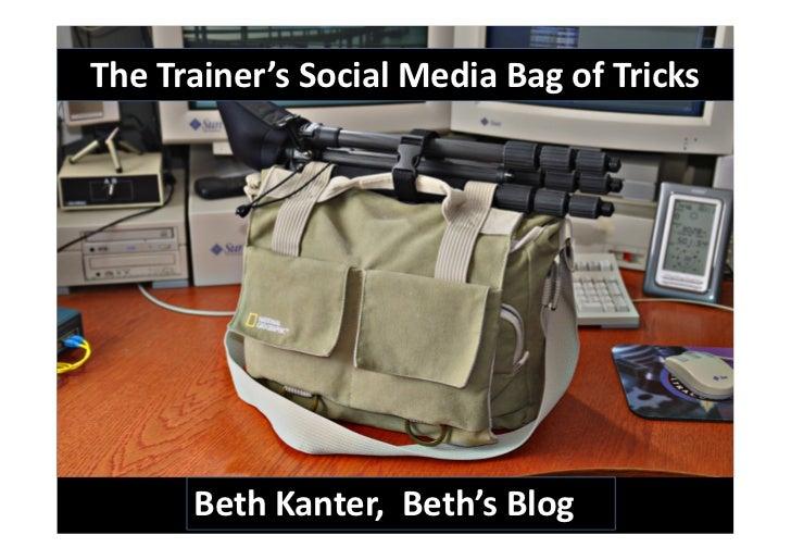 The Trainer's Social Media Bag of Tricks           Beth Kanter, Beth's Blog