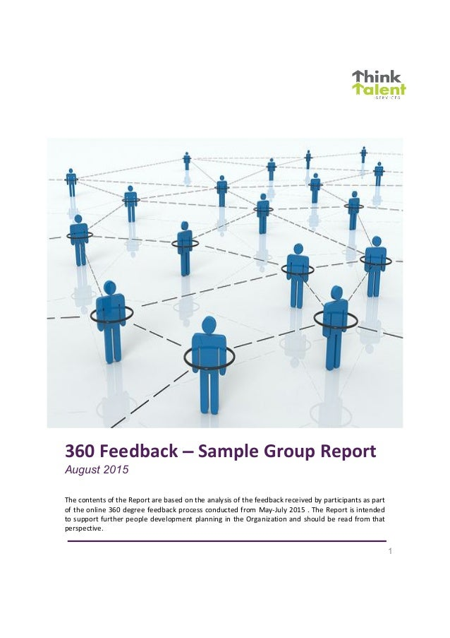 1 360 Feedback – Sample Group Report August 2015 The contents of the Report are based on the analysis of the feedback rece...
