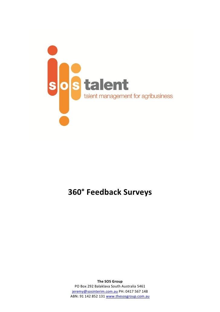 360° Feedback Surveys               The SOS Group   PO Box 292 Balaklava South Australia 5461 jeremy@sosinterim.com.au PH:...