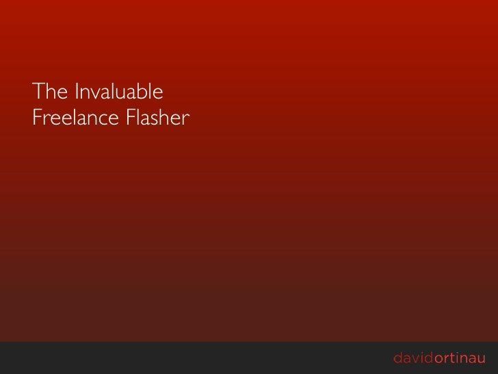 The Invaluable Freelance Flasher