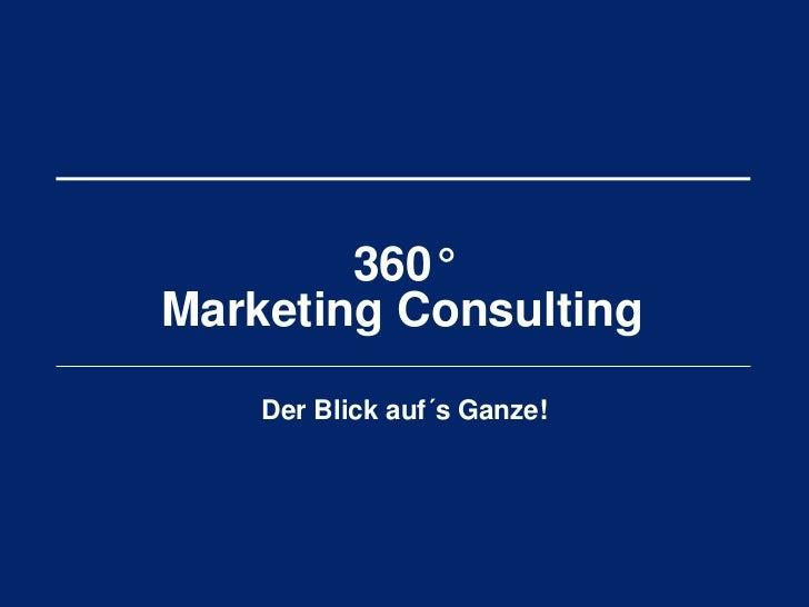360°Marketing Consulting    Der Blick auf´s Ganze!