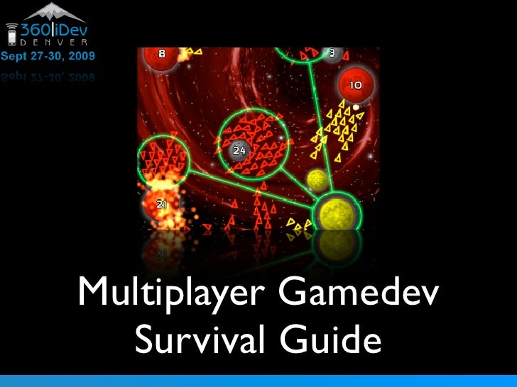 Multiplayer Gamedev   Survival Guide