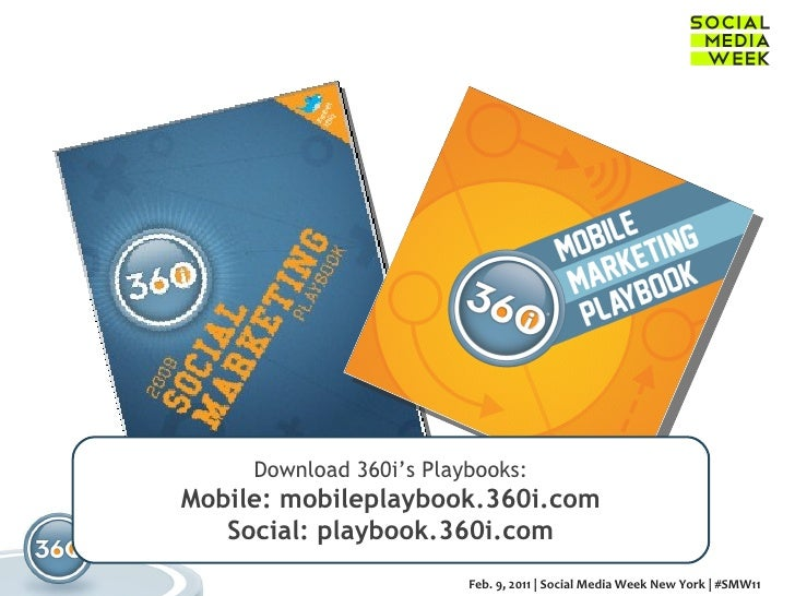 Download 360i's Playbooks: Mobile:  mobileplaybook.360i.com Social:  playbook.360i.com