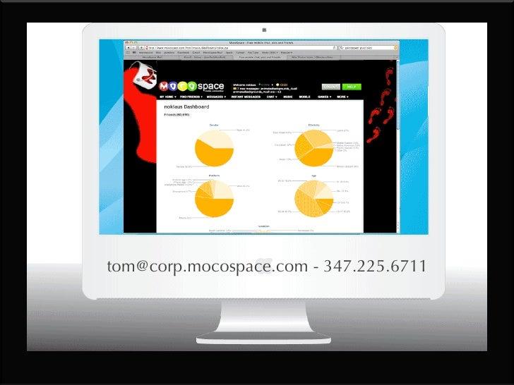 tom@corp.mocospace.com - 347.225.6711
