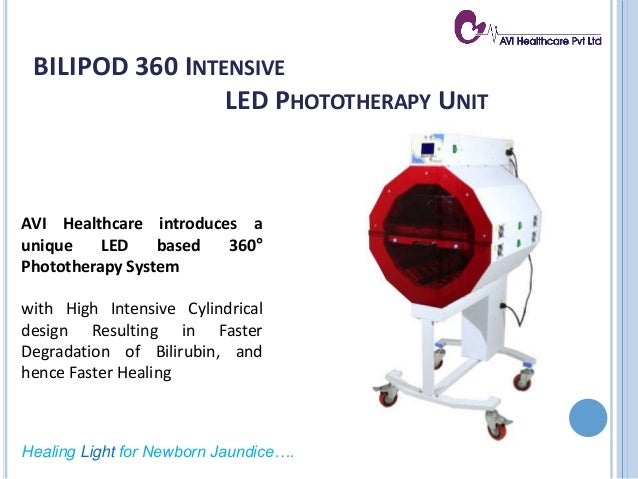 Healing Light for Newborn Jaundice…. AVI Healthcare introduces a unique LED based 360° Phototherapy System with High Inten...