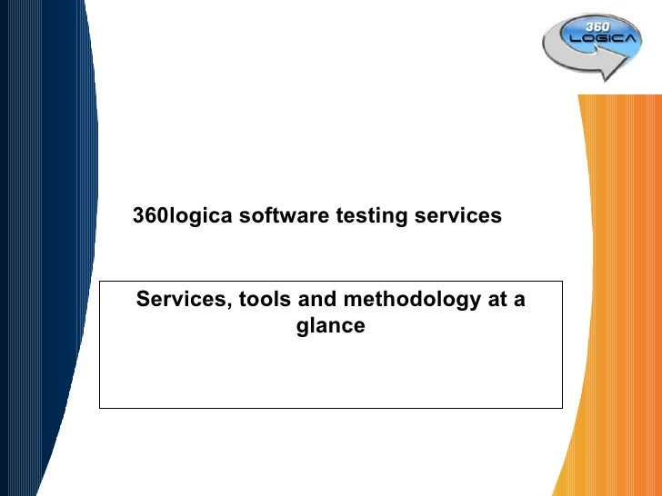 360logica software testing services Services, tools and methodology at a glance