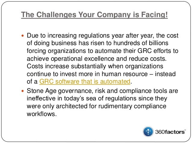 The Challenges Your Company is Facing!  Due to increasing regulations year after year, the cost of doing business has ris...