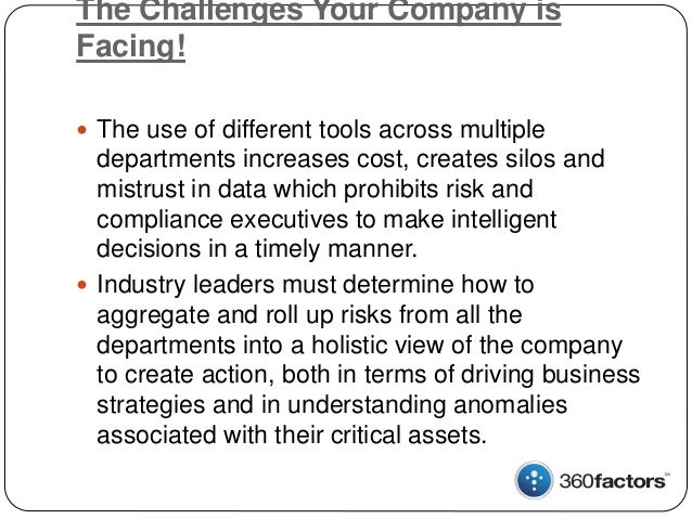 The Challenges Your Company is Facing!  The use of different tools across multiple departments increases cost, creates si...