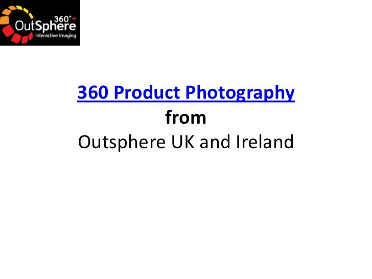 360 Product Photography         fromOutsphere UK and Ireland