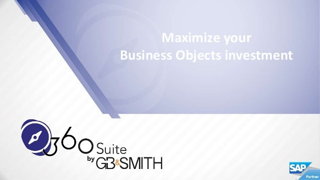 Maximize your Business Objects investment