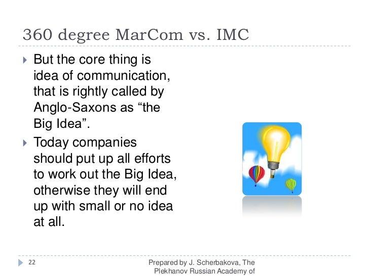 """360 degree MarComvs. IMC<br />But the core thing is idea of communication, that is rightly called by Anglo-Saxons as """"the ..."""