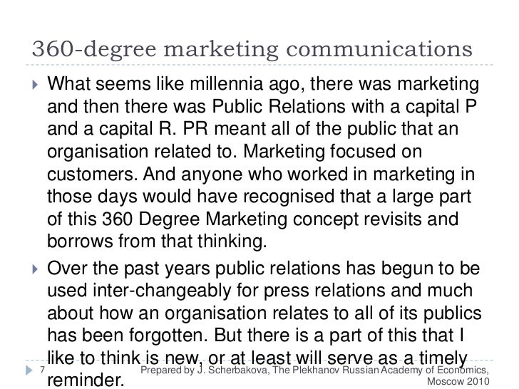 360-degree marketing communications<br />What seems like millennia ago, there was marketing and then there was Public Rela...