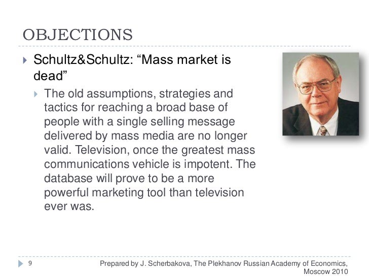 """OBJECTIONS<br />Schultz&Schultz: """"Mass market is dead""""<br />The old assumptions, strategies and tactics for reaching a bro..."""
