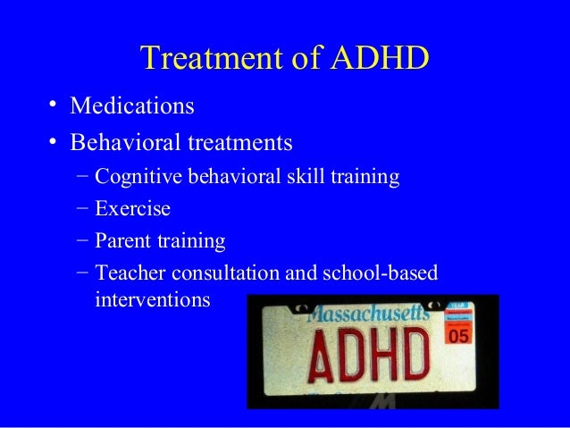 Treatment for Attention Deficit Hyperactivity Disorder (ADHD)