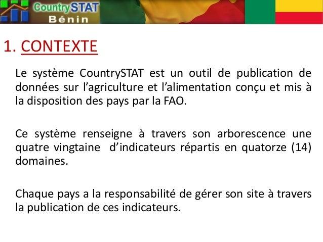 1. CONTEXTE Le système CountrySTAT est un outil de publication de données sur l'agriculture et l'alimentation conçu et mis...