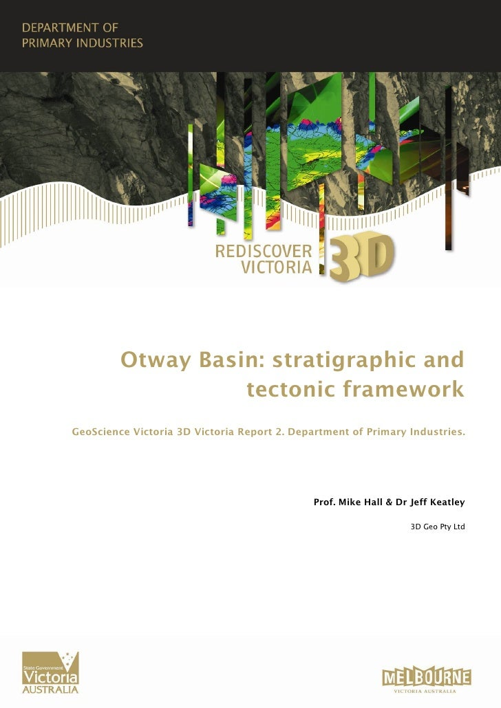 Otway Basin: stratigraphic and                    tectonic framework GeoScience Victoria 3D Victoria Report 2. Department ...