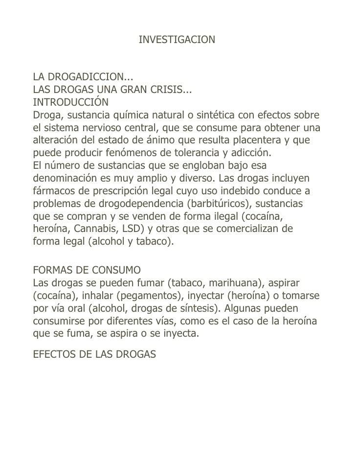 INVESTIGACION   LA DROGADICCION... LAS DROGAS UNA GRAN CRISIS... INTRODUCCIÓN Droga, sustancia química natural o sintética...