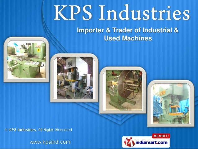 Importer & Trader of Industrial & Used Machines