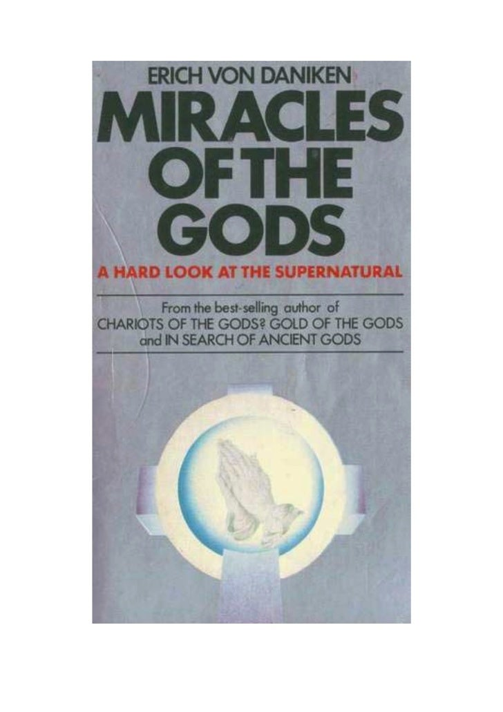 Miracles Of The Gods By Erich Von Daniken - A Hard Look At The Supernatural               Miracles Of The Gods            ...