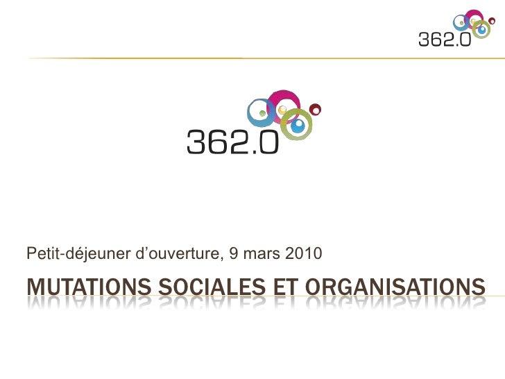 Mutations sociales et organisations<br />Petit-déjeuner d'ouverture, 9 mars 2010<br />