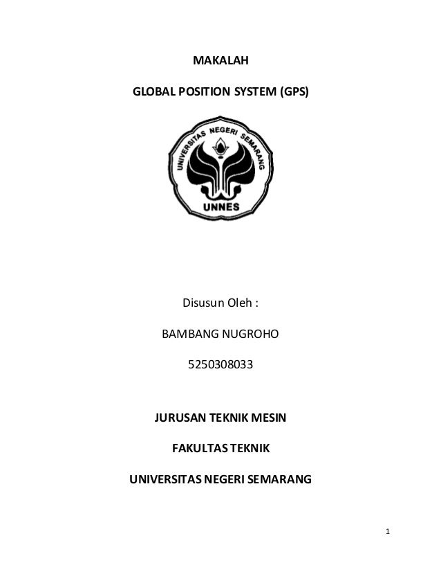 1 MAKALAH GLOBAL POSITION SYSTEM (GPS) Disusun Oleh : BAMBANG NUGROHO 5250308033 JURUSAN TEKNIK MESIN FAKULTAS TEKNIK UNIV...