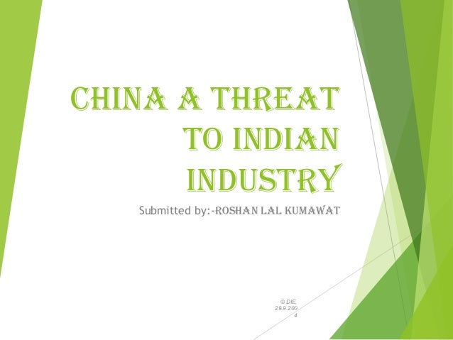 is china real threat to indian These two pieces of strategic real estate china's growing threat to the indian subcontinent also manifests itself via a modern responses to how china and india may come to blows.