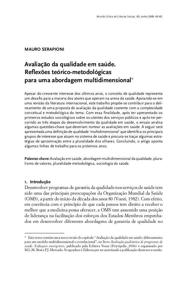 Revista Crítica de Ciências Sociais, 85, Junho 2009: 65-82 MAURO SERAPIONI Avaliação da qualidade em saúde. Reflexões teór...