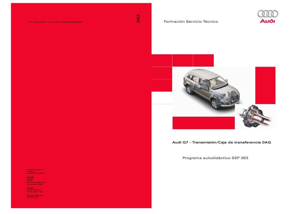 Formación Servicio Técnico   Audi Q7 - Transmisión/Caja de transferencia 0AQ        Programa autodidáctico SSP 363