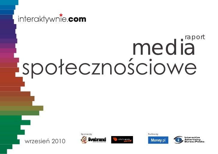 raport            media społecznościowe                  Sponsorzy   Partnerzy   wrzesień 2010