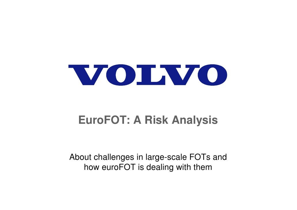 EuroFOT: A Risk Analysis   About challenges in large-scale FOTs and    how euroFOT is dealing with them