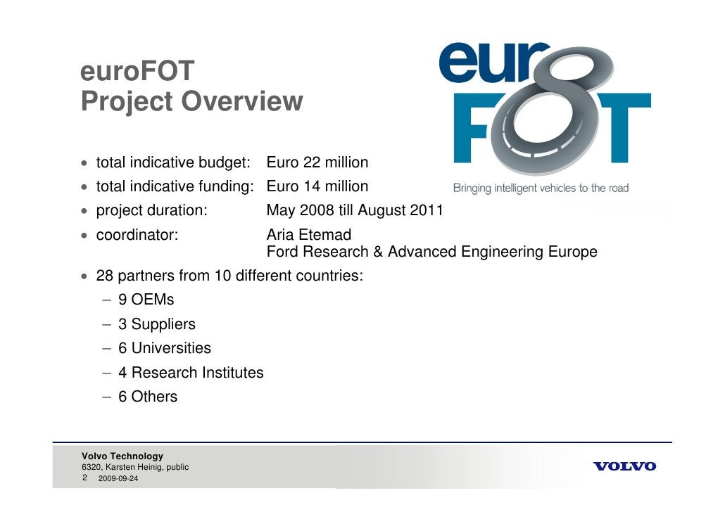euroFOT Project Overview   total indicative budget:     Euro 22 million  total indicative funding: Euro 14 million  pro...