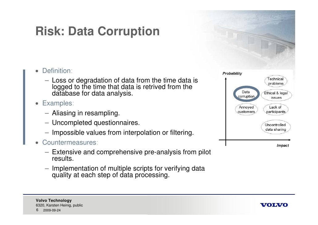 Risk: Data Corruption    Definition:    – Loss or degradation of data from the time data is      logged to the time that ...