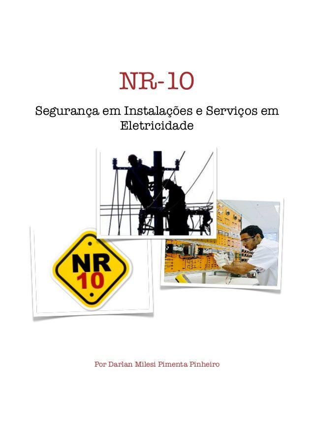 NR-10Segurança em Instalações e Serviços em            Eletricidade         Por Darlan Milesi Pimenta Pinheiro