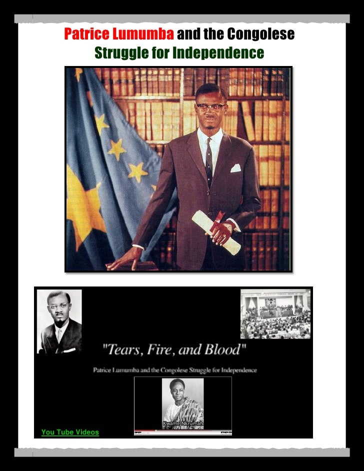Patrice Lumumba and the Congolese          Struggle for IndependenceYou Tube Videos